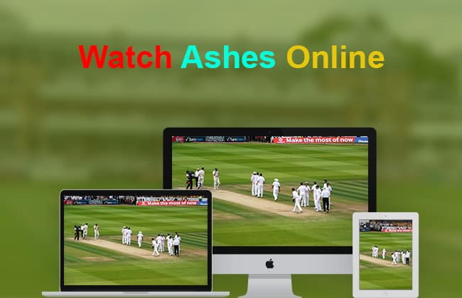 How to Watch Ashes 2019 online
